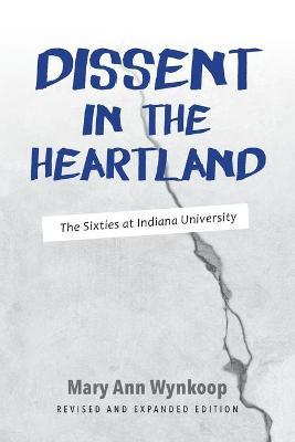 Dissent in the Heartland, Revised and Expanded Edition