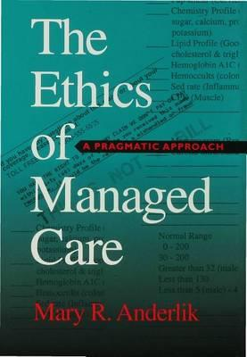 The Ethics of Managed Care