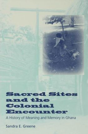 Sacred Sites and the Colonial Encounter