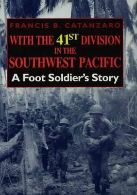 With the 41st Division in the Southwest Pacific