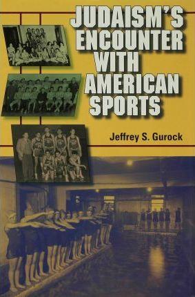 Judaism's Encounter with American Sports