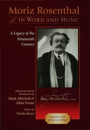 Moriz Rosenthal in Word and Music