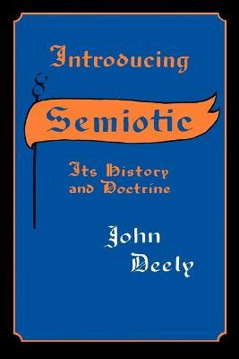 Introducing Semiotics: Its History and Doctrine
