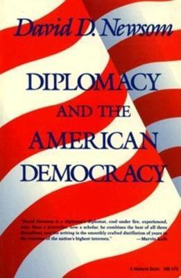 Diplomacy and the American Democracy