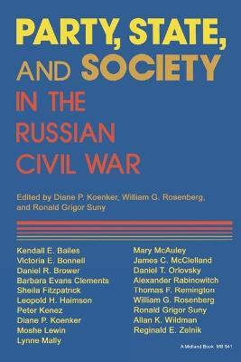 Party, State and Society in the Russian Civil War