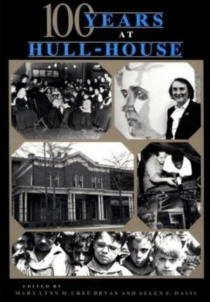 One Hundred Years at Hull-House