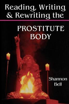 Reading, Writing, and Rewriting the Prostitute Body