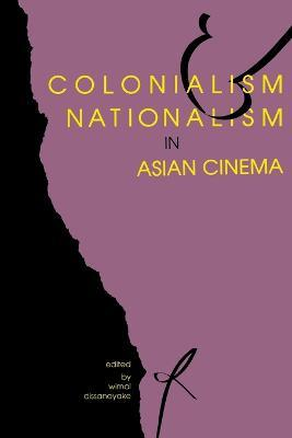 Colonialism and Nationalism in Asian Cinema