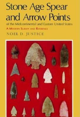 Stone Age Spear and Arrow Points of the Midcontinental and Eastern United States