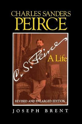 Charles Sanders Peirce (Enlarged Edition), Revised and Enlarged Edition