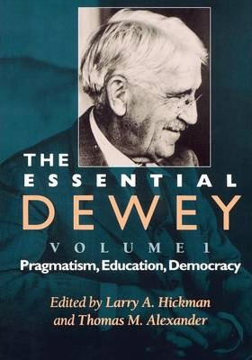 The Essential Dewey, Volume 1