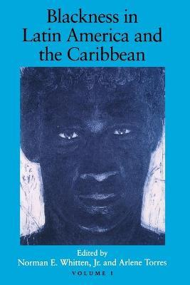 Blackness in Latin America and the Caribbean, Volume 1