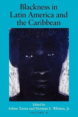 Blackness in Latin America and the Caribbean, Volume 2