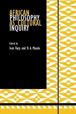 African Philosophy as Cultural Inquiry