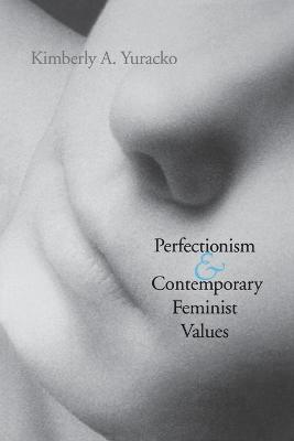 Perfectionism and Contemporary Feminist Values