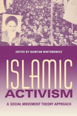 Islamic Activism : A Social Movement Theory Approach
