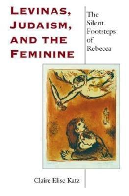Levinas, Judaism, and the Feminine
