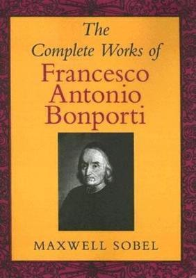 The Complete Works of Francesco Antonio Bonporti