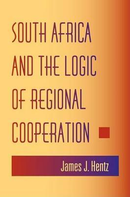 South Africa and the Logic of Regional Cooperation