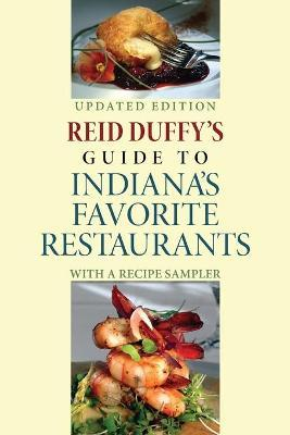 Reid Duffy's Guide to Indiana's Favorite Restaurants, Updated Edition