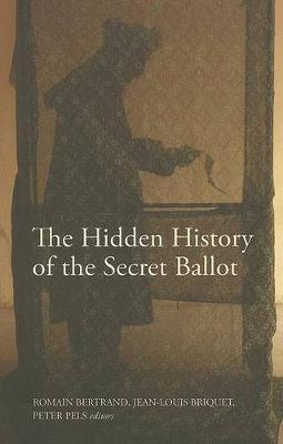 The Hidden History of the Secret Ballot