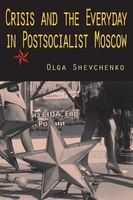 Crisis and the Everyday in Postsocialist Moscow