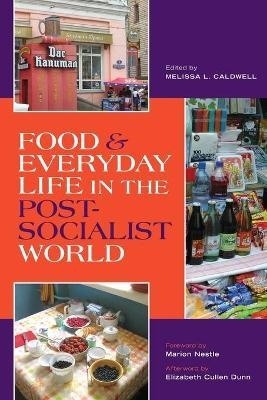 Food and Everyday Life in the Postsocialist World