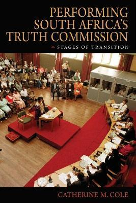Performing South Africa's Truth Commission
