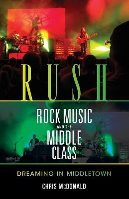 Rush, Rock Music, and the Middle Class