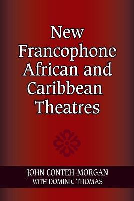 New Francophone African and Caribbean Theatres