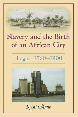 Slavery and the Birth of an African City