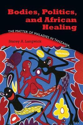 Bodies, Politics, and African Healing