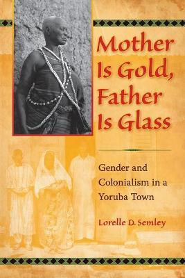 Mother Is Gold, Father Is Glass