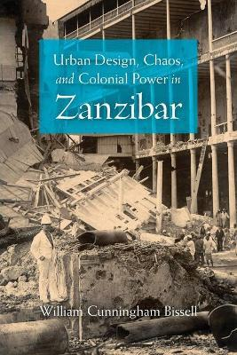 Urban Design, Chaos, and Colonial Power in Zanzibar