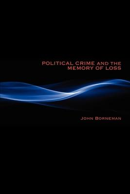 Political Crime and the Memory of Loss