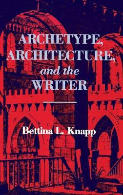 Archetype, Architecture and the Writer