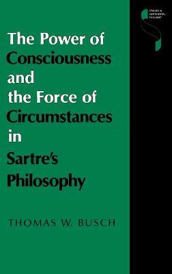 The Power of Consciousness and the Force of Circumstances in Sartre's Philosophy