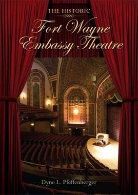 The Historic Fort Wayne Embassy Theatre