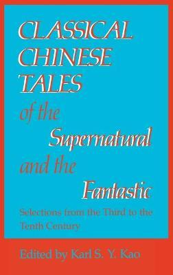 Classical Chinese Tales of the Supernatural and the Fantastic