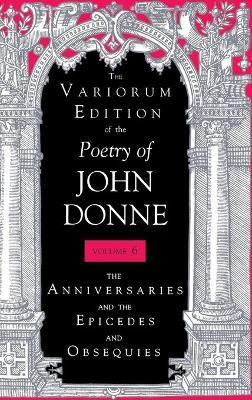 The Variorum Edition of the Poetry of John Donne, Volume 7, Part 1