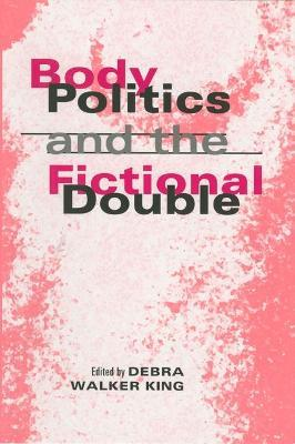 Body Politics and the Fictional Double