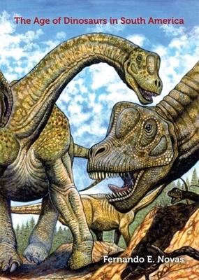 The Age of Dinosaurs in South America