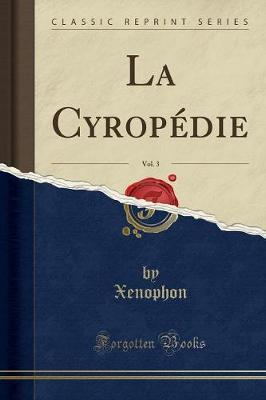 La Cyropedie, Vol. 3 (Classic Reprint)
