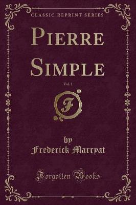 Pierre Simple, Vol. 1 (Classic Reprint)