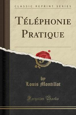 Telephonie Pratique (Classic Reprint)