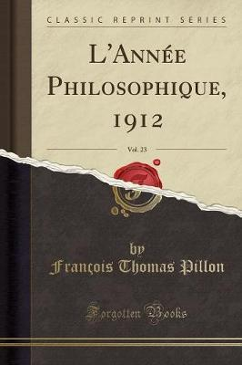 L'Ann e Philosophique, 1912, Vol. 23 (Classic Reprint)
