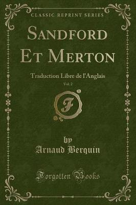 Sandford Et Merton, Vol. 2 : Traduction Libre de l'Anglais (Classic Reprint)
