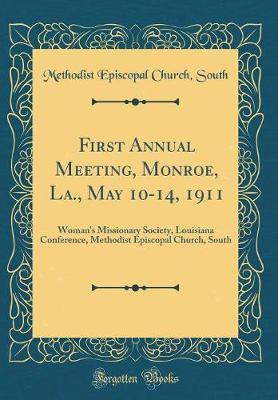 First Annual Meeting, Monroe, La., May 10-14, 1911