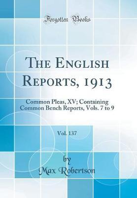 The English Reports, 1913, Vol. 137