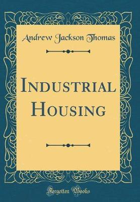 Industrial Housing (Classic Reprint)